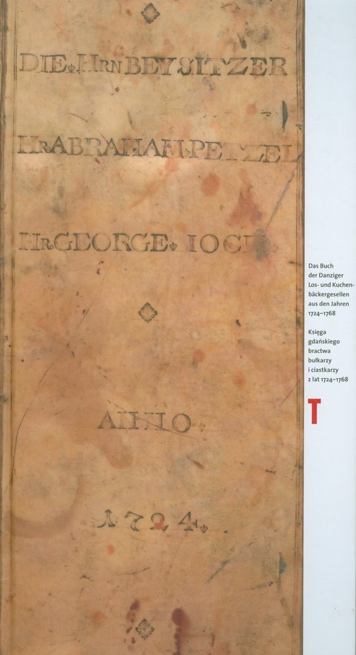 Księga gdańskiego bractwa bułkarzy i ciastkarzy z lat 1724-1768 Kropidłowski Zdzisław