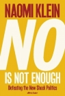 No Is Not Enough Defeating the New Shock Politics Klein Naomi