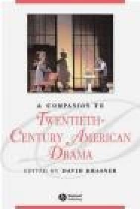 Companion to Twentieth Century American Drama D Krasner