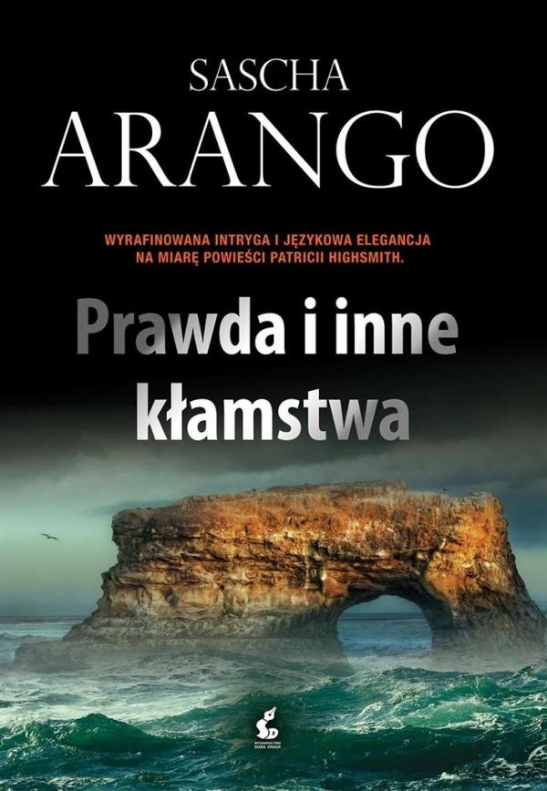 Prawda i inne kłamstwa Arango Sascha