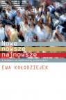 Nowe, nowsze, najnowsze O zmianach we współczesnej polszczyźnie Kołodziejek Ewa