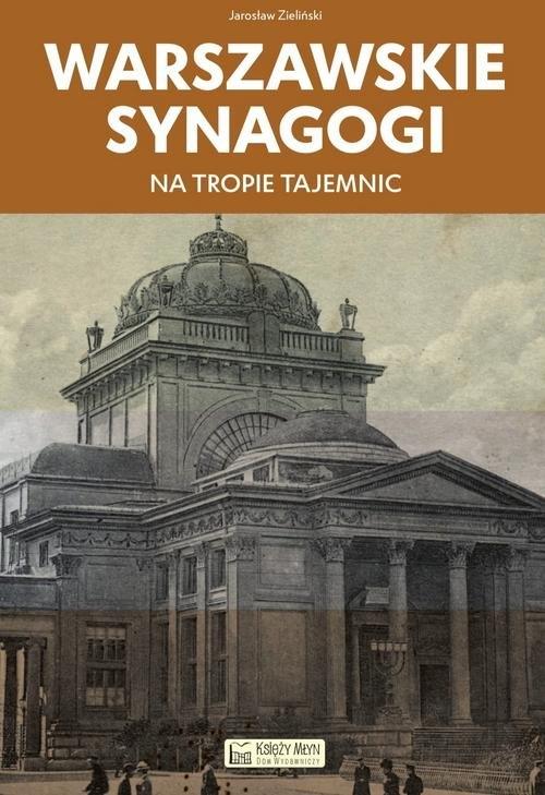 Warszawskie synagogi Zieliński Jarosław