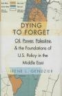 Dying to Forget Irene Gendzier