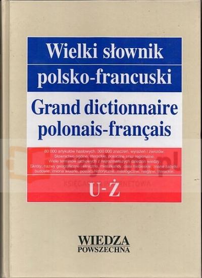 WP Wielki słownik polsko-francuski T.5 (U-Ż) Bogusława Frosztęga, Janina Karna, Dorota Krzyżanowska, Jan Krzyżanowski