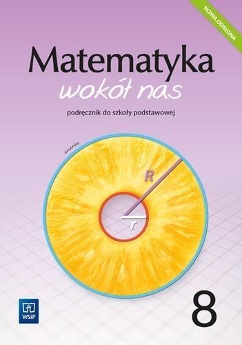 Matematyka Wokół nas SP 8 Podr. 2021 WSiP Anna Drążek, Ewa Duvnjak, Ewa Kokiernak-Jurkiewicz