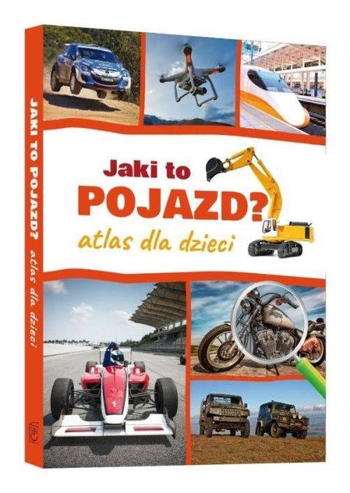 Jaki to pojazd? Atlas dla dzieci Jabłoński Janusz
