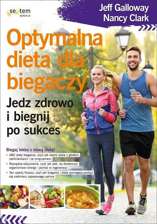 Optymalna dieta dla biegaczy Galloway Jeff, Clark Nancy