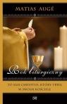 Rok liturgiczny. To sam Chrystus, który trwa...