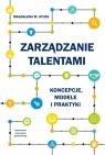 Zarządzanie talentami Koncepcje modele i praktyki Stuss Magdalena M.