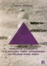 Koncepcja flexicurity a elastyczne formy zatrudnienia na polskim rynku pracy