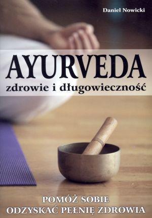 Ayurveda zdrowie i długowieczność Nowicki Daniel