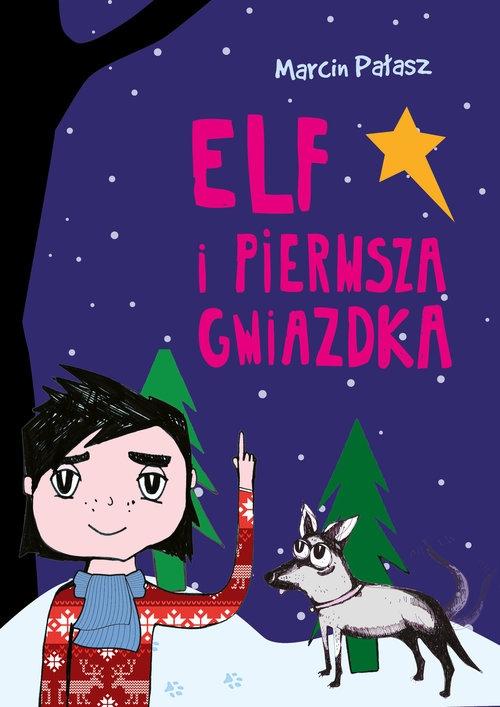 Elf i pierwsza Gwiazdka. Tom 5 Pałasz Marcin