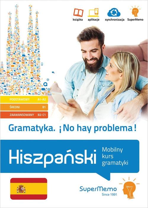 Gramatyka No hay problema! Hiszpański Mobilny kurs gramatyki (poziom podstawowy A1-A2, średni B1 Stawicka-Pirecka Barbara, Medel López Iván, Mionskowska Żaneta