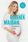 Świadoma mama. Praktyczna wiedza i porady Rozenek-Majdan Małgorzata