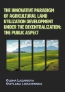 The innovative paradigm of agricultural land utilization development under the Lazarieva Olena, Lizakowska Svitlana