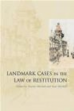 Landmark Cases in the Law of Restitution Charles Mitchell