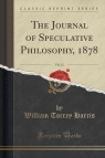 The Journal of Speculative Philosophy, 1878, Vol. 12 (Classic Reprint)