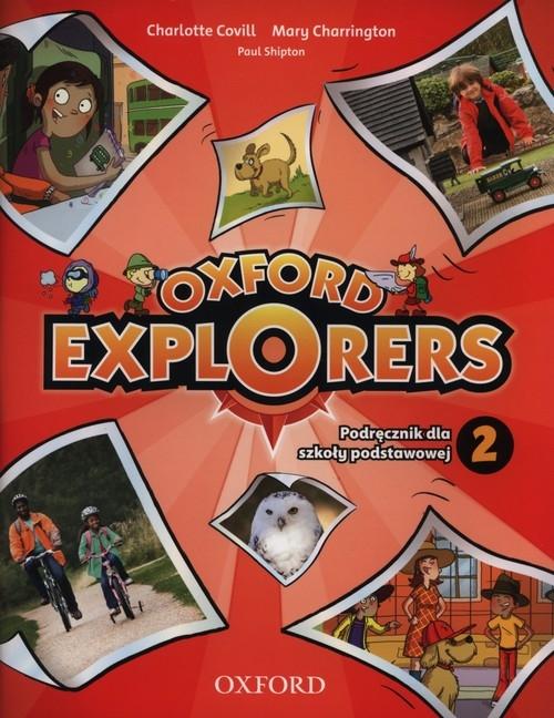 Oxford Explorers 2 Podręcznik z płytą CD i DVD Covill Charlotte, Charrington Mary, Shipton Paul