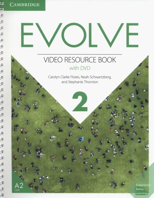Evolve 2 Video Resource Book with DVD Flores Carolyn Clarke, Schwartzberg Noah, Thornton Stephanie