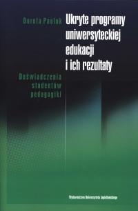 Ukryte programy uniwersyteckiej edukacji i ich rezultaty Pauluk Dorota