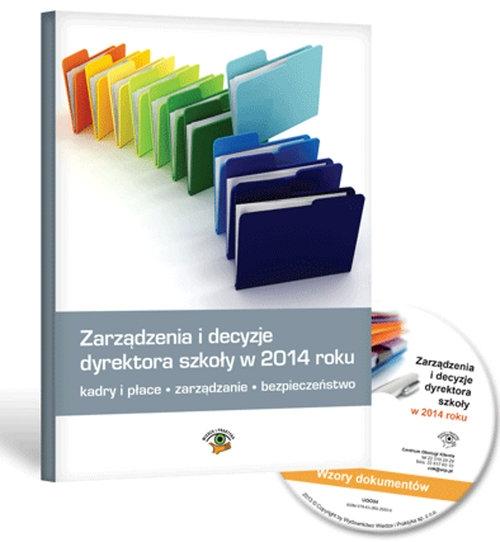 Zarządzenia i decyzje dyrektora szkoły w 2014 roku + CD Celuch Małgorzata, Śnieżek Bogusław, Winczewska Bożena