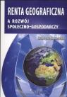 Renta geograficzna a rozwój społeczno - gospodarczy Kopczewska Katarzyna