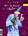 Czytam sobie. Syrop maga Abrakabry.