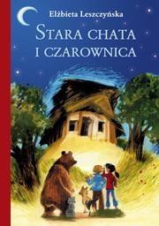 Stara chata i czarownica Leszczyńska Elżbieta