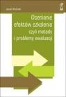Ocenianie efektów szkolenia czyli metody i problemy ewaluacji