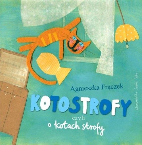 Kotostrofy czyli o kotach strofy Frączek Agnieszka