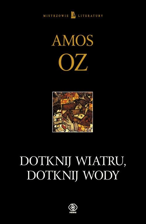 Dotknij wiatru, dotknij wody Oz Amos