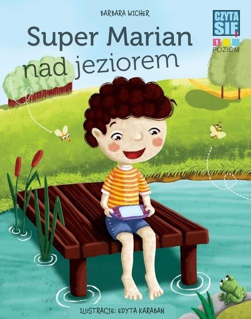 Czytasie Poziom 1 Super Marian nad jeziorem Barbara Wicher