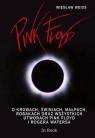 Pink FloydO krowach, świniach, małpach, robakach oraz wszystkich Weiss Wiesław