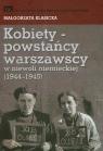 Kobiety powstańcy warszawscy w niewoli niemieckiej 1944-1945