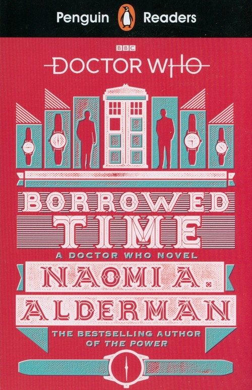 Penguin Readers Level 5: Doctor Who: Borrowed Time Naomi A. Alderman