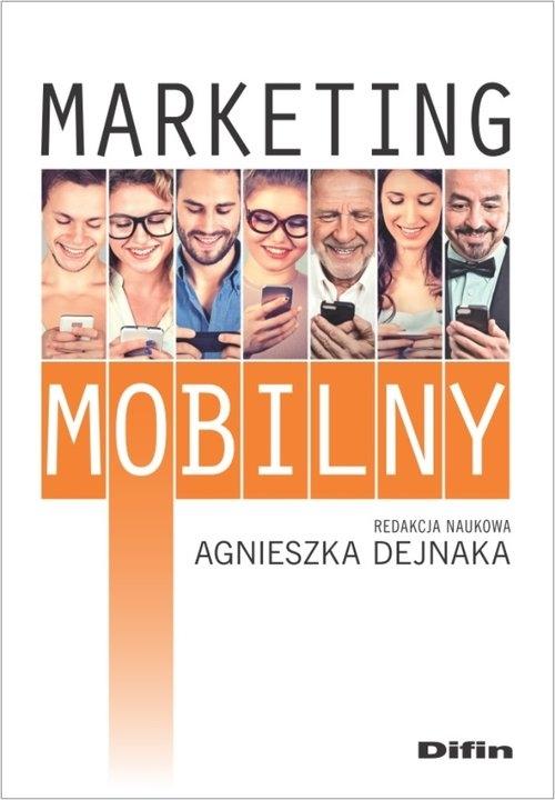 Marketing mobilny Dejnaka Agnieszka redakcja naukowa