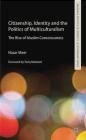Citizenship, Identity and the Politics of Multiculturalism Nasar Meer