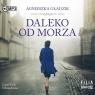 Daleko od morza audiobook Agnieszka Gładzik