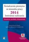 Świadczenia pieniężne ze stosunku pracy 2014 Instruktaż naliczania Potocka-Szmoń Patrycja, Kraszewska-Godziątkowska Agnieszka
