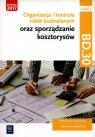 Organizacja i kontrola robót budowlanych oraz sporządzanie kosztorysów. Bisaga Beata, Bisaga Maria Jolanta