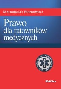 Prawo dla ratowników medycznych Paszkowska Małgorzata