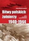 Bitwy polskich żołnierzy 1940-1944 Joanna Wieliczka-Szarkowa