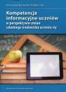 Kompetencje informacyjne uczniów w perspektywie zmian szkolnego środowiska uczenia się