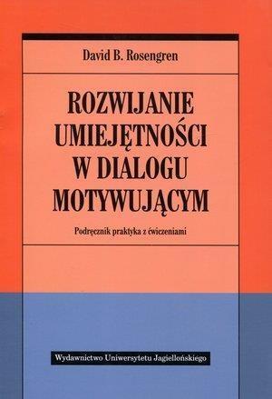 Rozwijanie umiejętności w dialogu motywującym Rosengren David B.