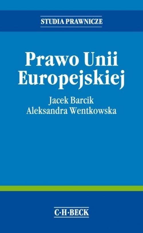 Prawo Unii Europejskiej Barcik Jacek, Wentkowska Aleksandra