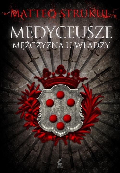 Medyceusze Strukul Matteo