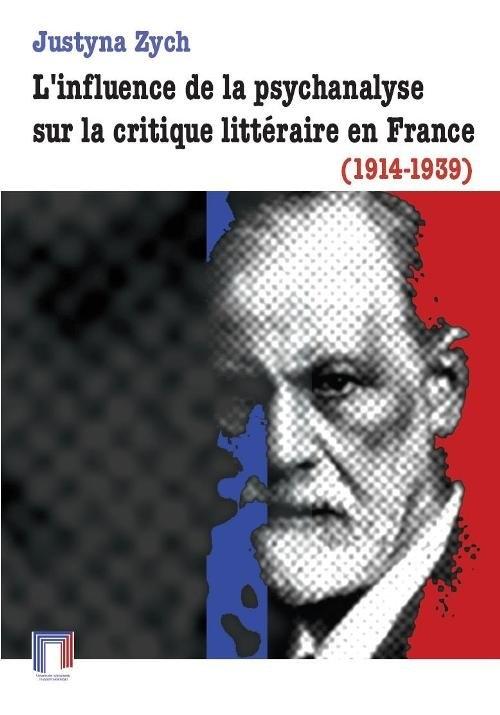 L'influence de la psychanalyse sur la critique littéraire en France (1914-1939) Zych Justyna