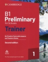 B1 Preliminary for Schools Trainer 1 for the Revised Exam from 2020 Six Practice Tests with Answers and Teacher's Notes with Downloadable Audio