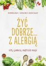 Żyć dobrze... z alergią Szaciłło Karolina, Szaciłło Maciej