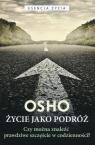Życie jako podróż Czy można znaleźć prawdziwe szczęście w Osho